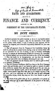 Cover of: Facts and Suggestions Relative to Finance & Currency Addressed to the President of the ..