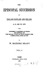 Cover of: The episcopal succession in England, Scotland and Ireland, A.D. 1400 to 1875 | William Maziere Brady