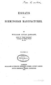 Cover of: Essays of a Birmingham manufacturer | William Lucas Sargant