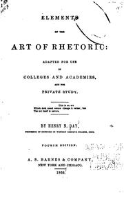 Cover of: Elements of the Art of Rhetoric: Adapted for Use in Colleges and Academies, and for Private ..