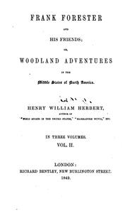 Cover of: frank forester and his friends; or, woodland adventures in the middle states of north america