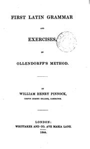Cover of: First Latin grammar and exercises in Ollendorff's method | William Henry Pinnock