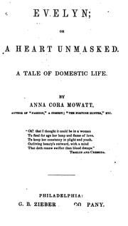 Cover of: Evelyn; Or A Heart Unmasked: A Tale of Domestic Life