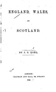 Cover of: England, Wales and Scotland | Johann Georg Kohl