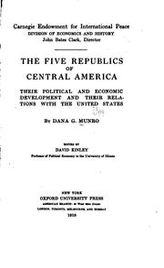 Cover of: The Five Republics of Central America: Their Political and Economic Development and Their ..