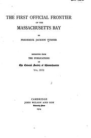 Cover of: The First Official Frontier of the Massachusetts Bay ..