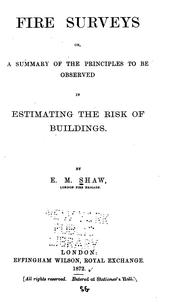Cover of: Fire Surveys: Or, A Summary of the Principles to be Observed in Estimating the Risk of Buildings