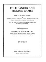 Cover of: Folk-dances and singing games: twenty-six folk-dances of Norway, Sweden, Denmark, Russia ... | Elizabeth Burchenal