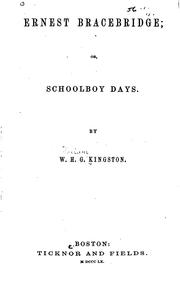 Cover of: Ernest Bracebridge, Or, Schoolboy Days