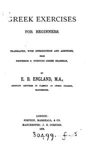 Cover of: Greek exercises for beginners, tr., from G. Curtius's Greek grammar, by E.B ..