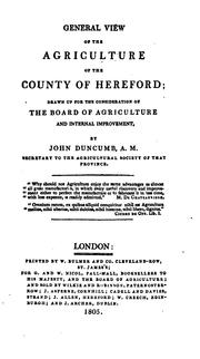 Cover of: General View of the Agriculture of the County of Hereford: Drawn Up for the Consideration of the ... | John Duncumb