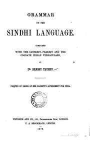 Cover of: Grammar of the Sindhi Language: Compared with the Sanskrit-Prakrit and the ..