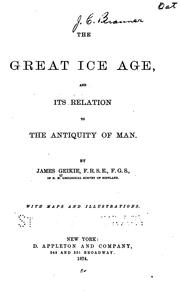 Cover of: The great ice age and its relation to the antiquity of man