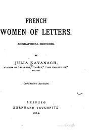 French women of letters: biographical sketches by Julia Kavanagh