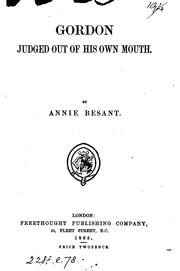 Cover of: Gordon judged out of his own mouth | Annie Wood Besant