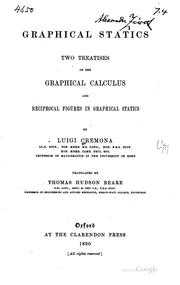 Cover of: Graphical Statics: Two Treatises on the Graphical Calculus and Reciprocal ..