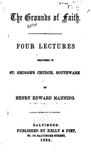 Cover of: The Grounds of Faith: Four Lectures Delivered in St. George's Church, Southwark