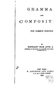 Cover of: Grammar and Composition: For Common Schools
