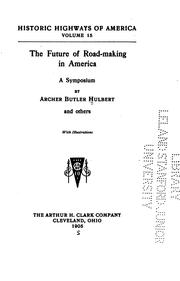 Cover of: The Future of Road-Making in America: A Symposium