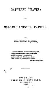 Cover of: Gathered Leaves: Or, Miscellaneous Papers | Hannah Flagg Gould