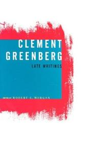 Cover of: Clement Greenberg, Late Writings