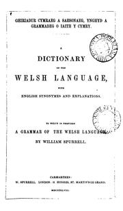 Cover of: Geiriadur Cymraeg a Saesonaeg ... A dictionary of the Welsh language. To which is prefixed A ..