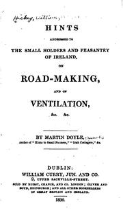Cover of: Hints Addressed to the Small Holders and Peasantry of Ireland, on Road ..