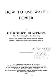 Cover of: How to Use Water Power | Herbert Chatley
