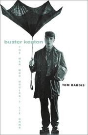 Cover of: Buster Keaton, the man who wouldn't lie down
