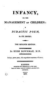 Cover of: Infancy, or the management of children: a didactic poem, in six books | Hugh Downman