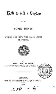 Cover of: How to tell a Caxton, with some hints where and how the same might be found | William Blades