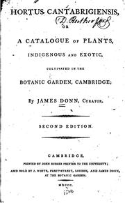 Cover of: Hortus Cantabrigiensis: Or, A Catalogue of Plants, Indigenous and Foreign, Cultivated in the ..