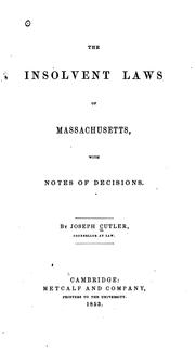 The Insolvent Laws of Massachusetts: With Notes of Decisions by Joseph Cutler