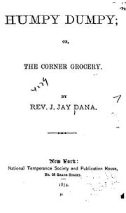 Cover of: Humpy Dumpy, or, The corner grocery