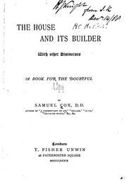 Cover of: The House and Its Builder, with Other Discourses: A Book for the Doubtful | Samuel Cox