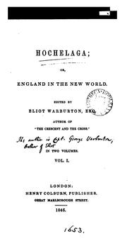 Cover of: Hochelaga; or, England in the New World [by G.D. Warburton] ed. E. Warburton