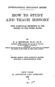 Cover of: How to Study and Teach History: With Particular Reference to the History of the United States | Burke Aaron Hinsdale