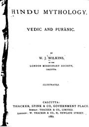 Cover of: Hindu Mythology, Vedic and Purānic: Vedic and Purānic | William Joseph Wilkins