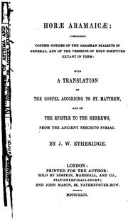 Cover of: Horæ Aramaicæ: comprising concise notices of the Aramean dialects in general, and of the ..