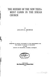 Cover of: The History of the New Testament Canon in the Syrian Church | Julius August Bewer