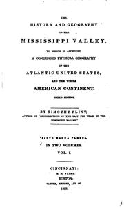 Cover of: The History and Geography of the Mississippi Valley: To which is Appended a ... | Timothy Flint