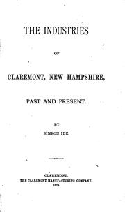 Cover of: The Industries of Claremont, New Hampshire, Past and Present | Simeon Ide