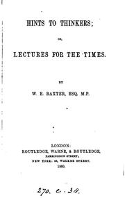 Cover of: Hints to thinkers; or, Lectures for the times