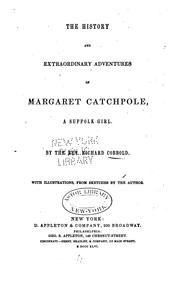 Cover of: The History and Extraordinary Adventures of Margaret Catchpole, a Suffolk Girl