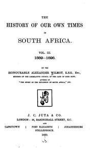 Cover of: The History of Our Own Times in South Africa ... | Alexander Wilmot