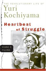 Cover of: Heartbeat of struggle | Diane Carol Fujino