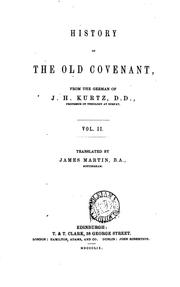 Cover of: History of the Old Covenant, tr., annotated and prefaced by a condensed ... | Johann Heinrich Kurtz