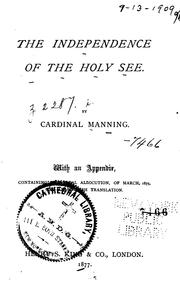The independence of the holy see by Henry Edward Manning