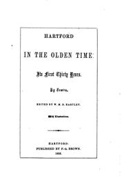 Cover of: Hartford in the olden time: its first thirty years, by Scæva, ed. by W.M.B. Hartley | Isaac William Stuart