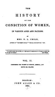 Cover of: The history of the condition of women, in various ages and nations